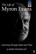 The Life of Myron Evans