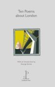 Ten Poems About London