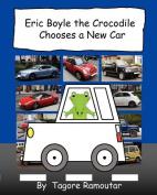 Eric Boyle the Crocodile Chooses a New Car
