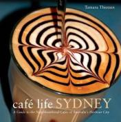 Cafe Life Sydney