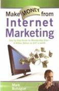 Make Money from Internet Marketing