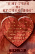 The New Covenant and New Covenant Theology