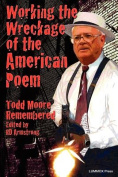 Working the Wreckage of the American Poem