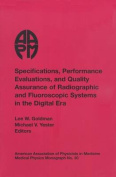Specifications, Performance Evaluation and Quality Assurance of Radiographic and Fluoroscopic Systems in the Digital Era