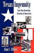 Texas Ingenuity - Inventions, Inventors & Innovators
