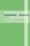 The Most Practical Immigrating and Job Hunting Survival Guide