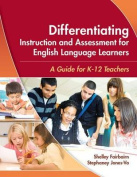 Differentiating Instruction and Assessment for English Language Learners