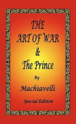 The Art of War & the Prince by Machiavelli - [Special Edition]
