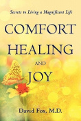 Comfort Healiing and Joy