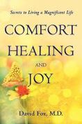 Comfort Healiing and Joy
