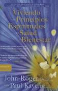 Viviendo Los Principios Espirituales de Una Buena Salud Y Bienestar [Spanish]