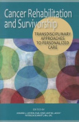 Cancer Rehabilitation and Survivorship