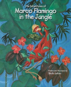 The Adventures of Marco Flamingo in the Jungle (Marco Flamingo