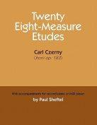 Twenty Eight-Measure Etudes [Of] Carl Czerny