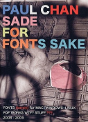 Paul Chan - Sade for Fonts Sake.