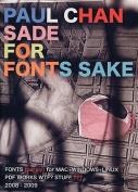 Paul Chan - Sade for Fonts Sake.