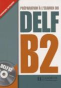 Preparation a L'examen Du DELF B2 [FRE]