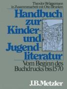 Handbuch Zur Kinder- Und Jugendliteratur. Vom Beginn Des Buchdrucks Bis 1570 [GER]