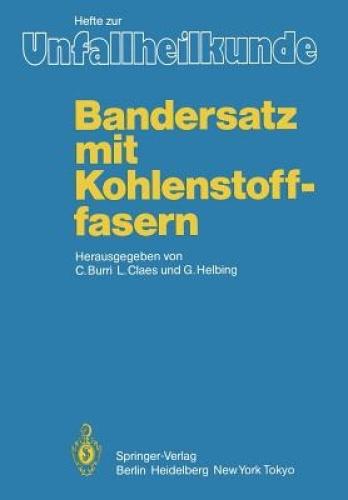 """Bandersatz mit Kohlenstoffasern (Hefte zur Zeitschrift  """"Der Unfallchirurg"""") [GE"""