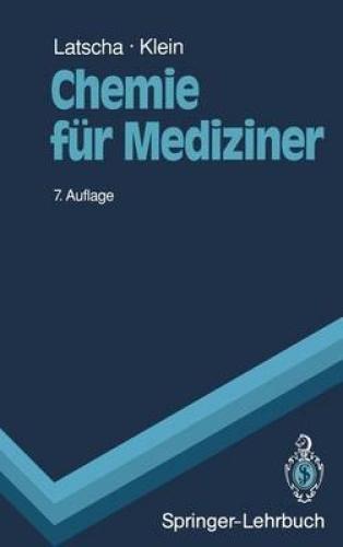Chemie fur Mediziner (Springer-Lehrbuch) [GER] by Hans P. Latscha.