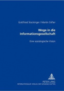 Wege in Die Informationsgesellschaft [GER]