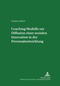 Coaching - Modelle Zur Diffusion Einer Sozialen Innovation in Der Personalentwicklung [GER]