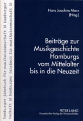 Beitraege Zur Musikgeschichte Hamburgs Vom Mittelalter Bis in Die Neuzeit