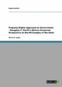 Property Rights Approach to Government - Douglass C. North's Historic Economic Perspective on the Philosophy of the State