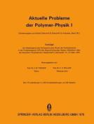 Aktuelle Probleme Der Polymer-Physik I