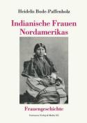 Indianische Frauen Nordamerikas  [GER]