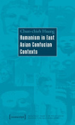 Humanism in East Asian Confucian Contexts