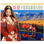 Costumes and Festivals of Xinjiang Ethnic Groups