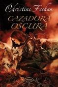 Cazadora Oscura  [Spanish]