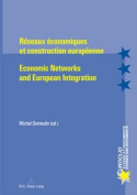 Reseaux Economiques Et Construction Europeenne Economic Networks and European Integration