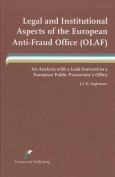 Legal and Institutional Aspects of the European Anti-fraud Office (OLAF)