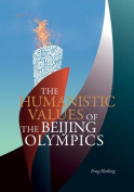 The Humanistic Values of the Beijing Olympics