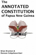 The Annotated Constitution of Papua New Guinea 1st Edition