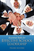 Essential Skills for Effective School Leadership