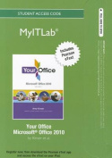Myitlab with Pearson Etext - Access Card - for Your Office Office 2010 Vol. 1