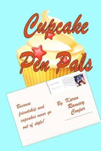 Cupcake Pen Pals: Because Friendship and Cupcakes Never Go Out of Style! by Kare