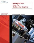 AutoCAD 2012 Tutor for Engineering Graphics