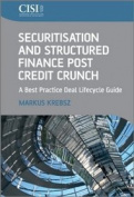 Securitisation and Structured Finance Post Credit Crunch