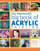 Lee Hammond's Big Book of Acrylic Painting