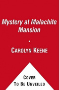 Mystery at Malachite Mansion (Nancy Drew