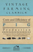 Costs and Efficiency of Pig Production - A Comparison Between England and Denmark