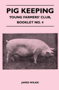 Pig Keeping - Young Farmers' Club, Booklet No. 4
