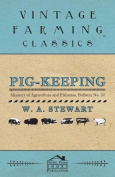 Pig-Keeping - Ministry of Agriculture and Fisheries, Bulletin No. 32