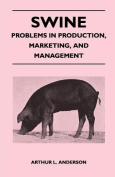 Swine - Problems in Production, Marketing, and Management