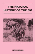 The Natural History of the Pig