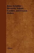 Knox Gelatine - Desserts, Salads, Candies and Frozen Dishes